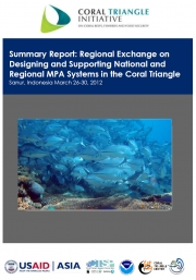 3rd CTI Regional Exchange on Designing and Supporting National and Regional MPA Systems in the Coral Triangle Sanur, Indonesia March 26-30, 2012 (Summary Report)